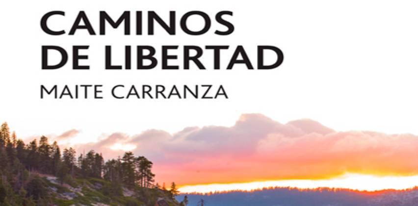 Caminos de libertad - Maite Carranza