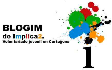 BLOGIM de Implica2. Voluntariado juvenil en Cartagena